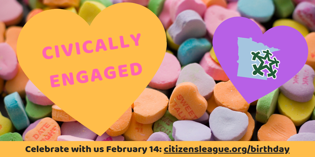 Policy Lovers Valentine's Day Show (and Citizens League's 67th Birthday)